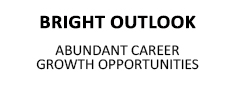 Bright Outlook - Abundant Career Opportunities